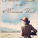 [PDF] [EPUB] Freedom in the Mountain Wind (Call of the Rockies, #1) Download