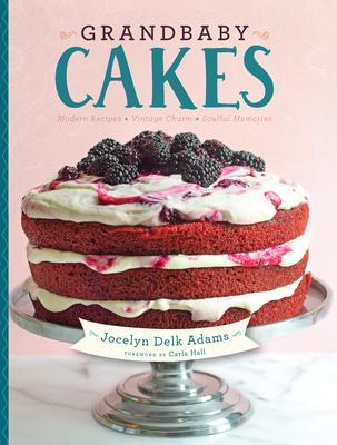 [PDF] [EPUB] Grandbaby Cakes: Modern Recipes, Vintage Charm, Soulful Memories Download by Jocelyn Delk Adams