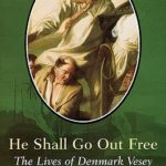 [PDF] [EPUB] He Shall Go Out Free: The Lives of Denmark Vesey (American Profiles) Download