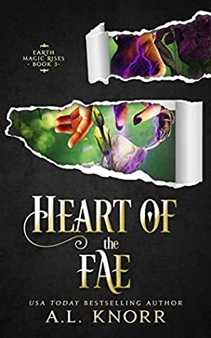 [PDF] [EPUB] Heart of the Fae: A Young Adult Fantasy (Earth Magic Rises Book 3) Download by A.L. Knorr