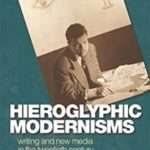 [PDF] [EPUB] Hieroglyphic Modernisms: Writing and New Media in the Twentieth Century Download