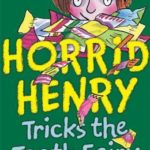 [PDF] [EPUB] Horrid Henry Tricks the Tooth Fairy Download