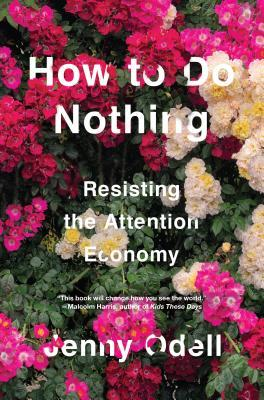 [PDF] [EPUB] How to Do Nothing: Resisting the Attention Economy Download by Jenny Odell