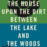 [PDF] [EPUB] In the House Upon the Dirt Between the Lake and the Woods Download
