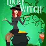 [PDF] [EPUB] Lucky Witch (Beechwood Harbor Magic Mystery, #5) Download