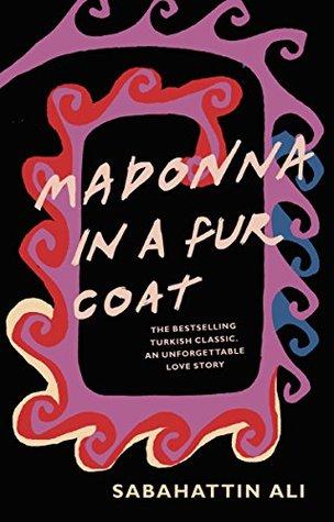 [PDF] [EPUB] Madonna in a Fur Coat Download by Sabahattin Ali