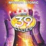 [PDF] [EPUB] Mission Atomic (The 39 Clues: Doublecross, #4) Download