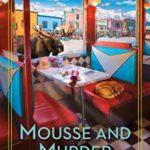 [PDF] [EPUB] Mousse and Murder (Alaskan Diner Mystery #1) Download
