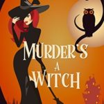 [PDF] [EPUB] Murder's a Witch (Beechwood Harbor Magic Mystery, #1) Download