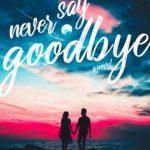 [PDF] [EPUB] Never Say Goodbye Download