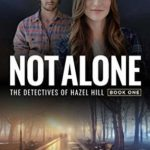 [PDF] [EPUB] Not Alone (The Detectives of Hazel Hill #1) Download