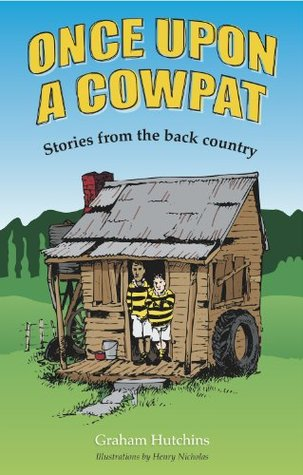 [PDF] [EPUB] Once Upon A Cowpat: Stories from the back country Download by Graham Hutchins