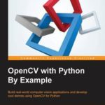 [PDF] [EPUB] Opencv with Python by Example Download