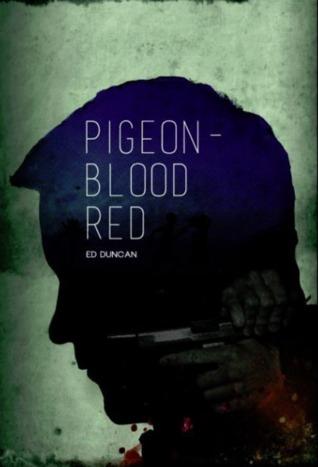 [PDF] [EPUB] Pigeon-Blood Red Download by Ed Duncan