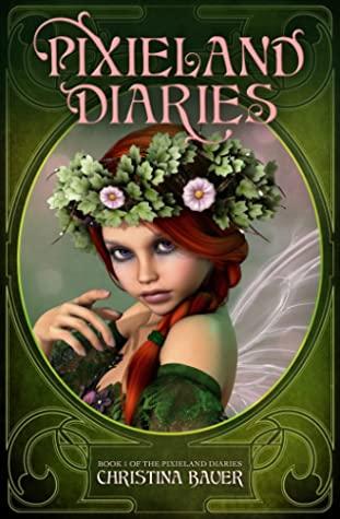 [PDF] [EPUB] Pixieland Diaries Download by Christina Bauer
