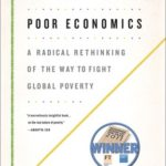 [PDF] [EPUB] Poor Economics: A Radical Rethinking of the Way to Fight Global Poverty Download