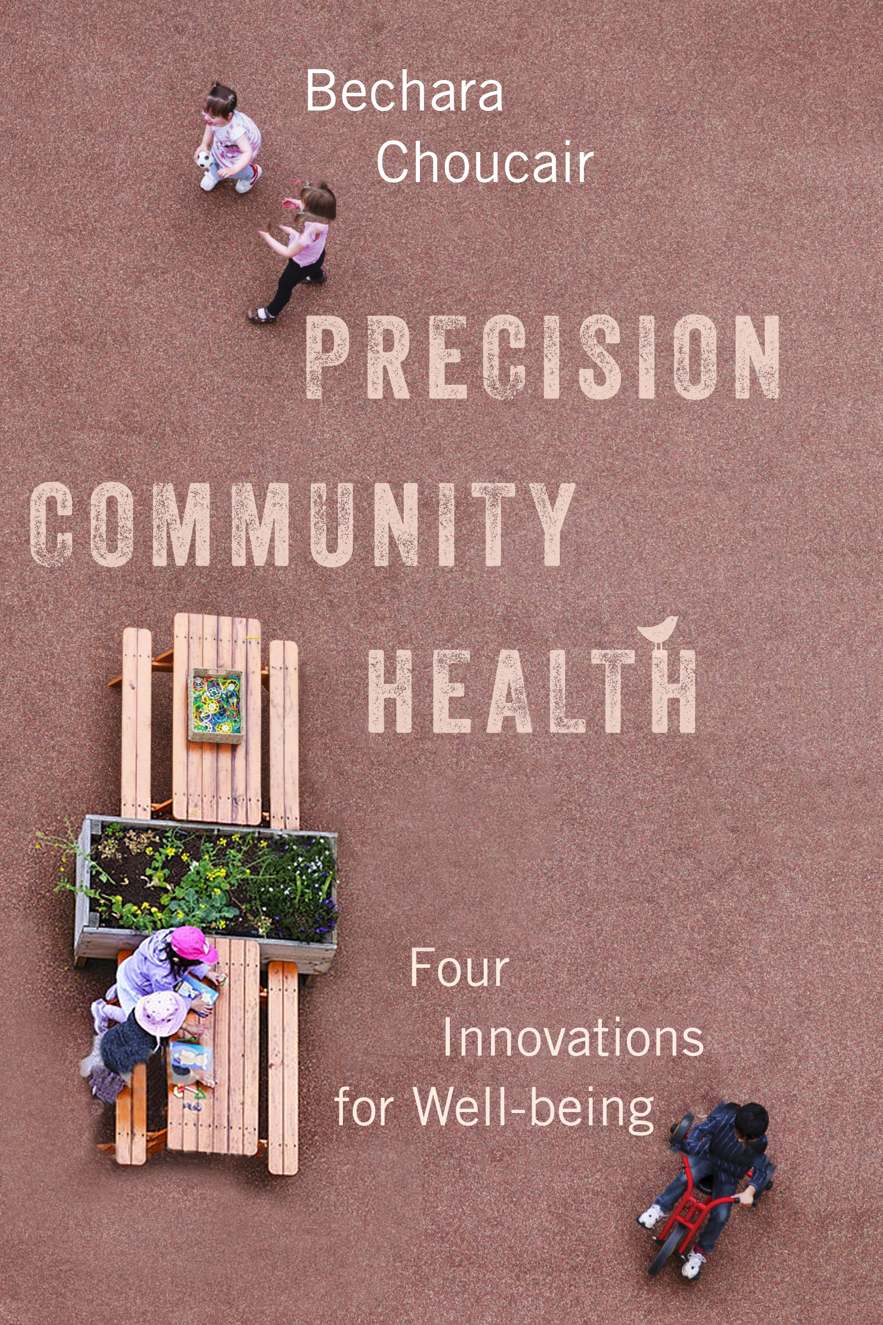 [PDF] [EPUB] Precision Community Health: Four Innovations for Well-being Download by Bechara Choucair