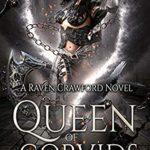 [PDF] [EPUB] Queen of Corvids (Raven Crawford Book 3) Download