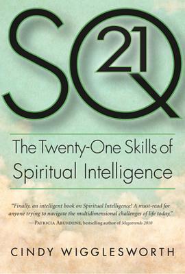 [PDF] [EPUB] SQ21: The Twenty-One Skills of Spiritual Intelligence Download by Cindy Wigglesworth