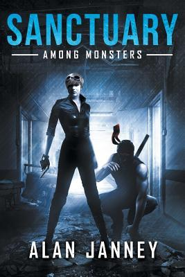 [PDF] [EPUB] Sanctuary: Among Monsters (The Outlaw, #3) Download by Alan Janney