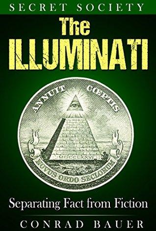 [PDF] [EPUB] Secret Society The Illuminati: Separating Fact from Fiction Download by Conrad Bauer