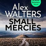 [PDF] [EPUB] Small Mercies (Detective Annie Delamere, #1) Download