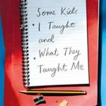 [PDF] [EPUB] Some Kids I Taught and What They Taught Me Download