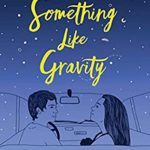 [PDF] [EPUB] Something Like Gravity Download
