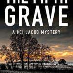 [PDF] [EPUB] The Fifth Grave (DCI Jacob Mysteries #1) Download
