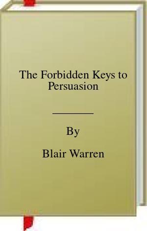 [PDF] [EPUB] The Forbidden Keys to Persuasion Download by Blair Warren