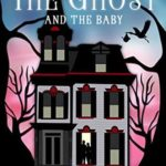 [PDF] [EPUB] The Ghost and the Baby (Haunting Danielle Book 21) Download