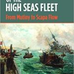 [PDF] [EPUB] The Last Days of the High Seas Fleet: From Mutiny to Scapa Flow Download