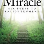 [PDF] [EPUB] The Miracle: Six Steps to Enlightenment Download