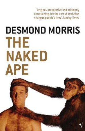 [PDF] [EPUB] The Naked Ape: A Zoologist's Study of the Human Animal Download by Desmond Morris