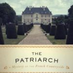 [PDF] [EPUB] The Patriarch: A Mystery of the French Countryside Download