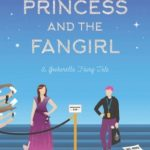 [PDF] [EPUB] The Princess and the Fangirl (Once Upon a Con, #2) Download