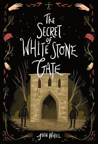 [PDF] [EPUB] The Secret of White Stone Gate (Black Hollow Lane, #2) Download by Julia Nobel