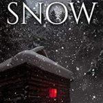 [PDF] [EPUB] The Snow: A Supernatural Apocalypse Novel Download