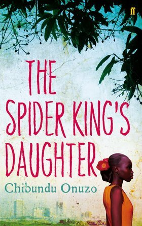 [PDF] [EPUB] The Spider King's Daughter Download by Chibundu Onuzo