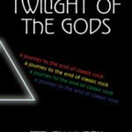 [PDF] [EPUB] Twilight of the Gods: A Journey to the End of Classic Rock Download