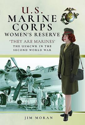 [PDF] [EPUB] US Marine Corps Women's Reserve: 'they Are Marines' Uniforms and Equipment in World War II Download by Jim Moran