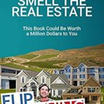 [PDF] [EPUB] Wake Up and Smell the Real Estate: This Book Could Be Worth a Million Dollars to You Download