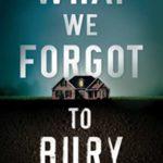 [PDF] [EPUB] What We Forgot to Bury Download