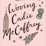 [PDF] [EPUB] Wooing Cadie McCaffrey Download