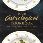 [PDF] [EPUB] Your Astrological Cookbook: The Perfect Recipe for Every Sign Download