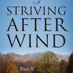 [PDF] [EPUB] A Striving After Wind: Part II Download