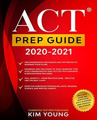 [PDF] [EPUB] ACT Prep Guide 2020-2021: Full-Length 4 hours Practice Exam, Groundbreaking Techniques and Tips to Maximize Your Score. Practice Like The Real Thing. (College Test Preparation Book 7) Download by Kim Young