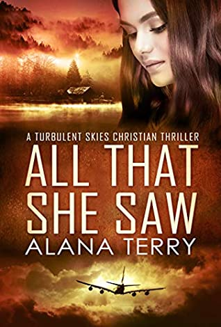 [PDF] [EPUB] All That She Saw (Turbulent Skies #4) Download by Alana Terry