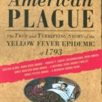 [PDF] [EPUB] An American Plague: The True and Terrifying Story of the Yellow Fever Epidemic of 1793 Download