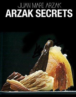 [PDF] [EPUB] Arzak Secrets Download by Juan Mari Arzak